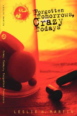 Forgotten Tomorrows Crazy Todays (Paperback)
