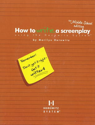 How to Write a Screenplay Using the Horowitz System (Paperback)