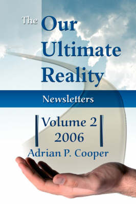 The Our Ultimate Reality Newsletters, Volume 2, 2006 (Paperback)