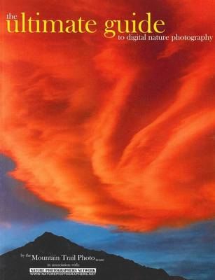The Ultimate Guide to Digital Nature Photography (Paperback)