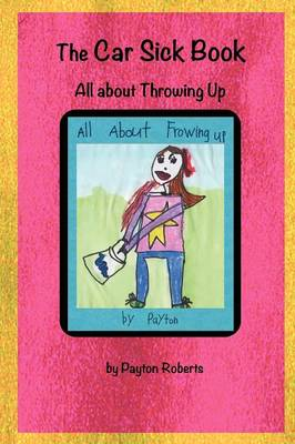 The Car Sick Book, All About Throwing Up (Paperback)