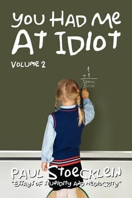 You Had Me at Idiot: Volume 2 (Paperback)
