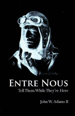 Entre Nous: Tell Them While They're Here (Paperback)