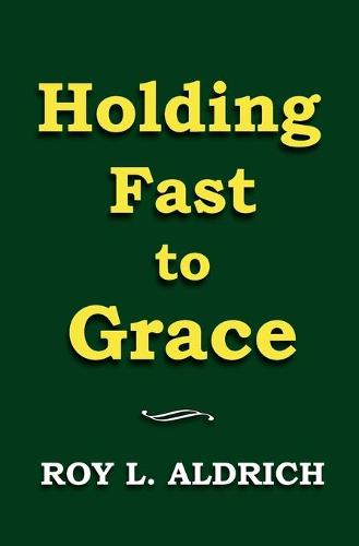 Holding Fast to Grace (Paperback)