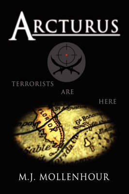 Arcturus: A Jack McDonald Novel about Soldiers, Spies, Pirates, and Terrorists with Romantic and Historical Twists (Hardback)