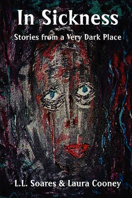 In Sickness: Stories from a Very Dark Place (Paperback)