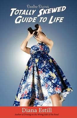 Deedee Divine's Totally Skewed Guide to Life (Paperback)
