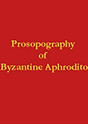Prosopography of Byzantine Aphrodito - AMERICAN STUDIES IN PAPYROLOGY 50 (Hardback)