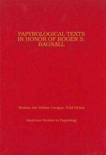 Papyrological Texts in Honor of Roger S. Bagnall - American Studies in Papyrology 53 (Hardback)