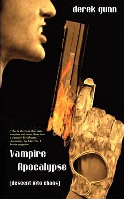 Vampire Apocalypse: Descent Into Chaos (Paperback)