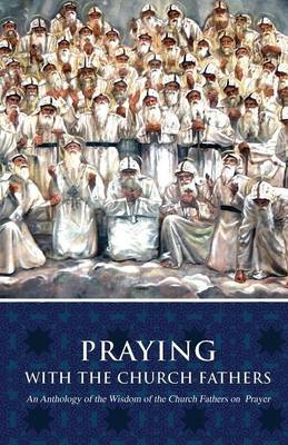 Praying with the Church Fathers (Paperback)