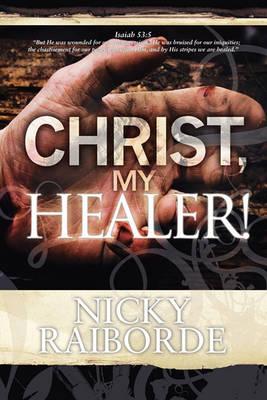 Christ, My Healer! (Paperback)