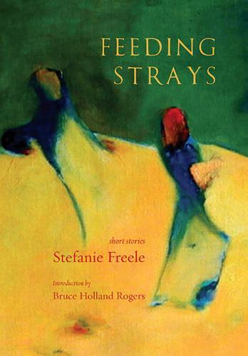 Feeding Strays: Short Stories (Paperback)