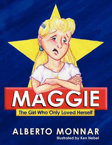 Maggie The Girl Who Only Loved Herself (Paperback)