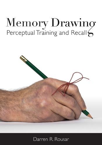 Memory Drawing: Perceptual Training and Recall (Paperback)