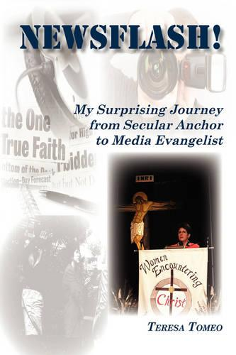 Newsflash! My Surprising Journey from Secular Anchor to Media Evangelist (Paperback)