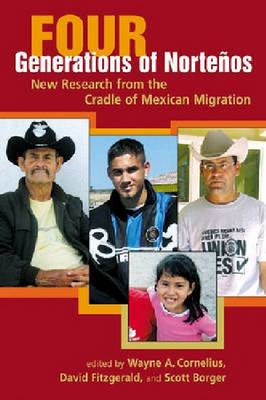 Four Generations of Nortenos: New Research from the Cradle of Mexican Migration (Hardback)
