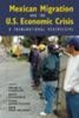 Mexican Migration and the U.S. Economic Crisis: A Transnational Perspective (Hardback)