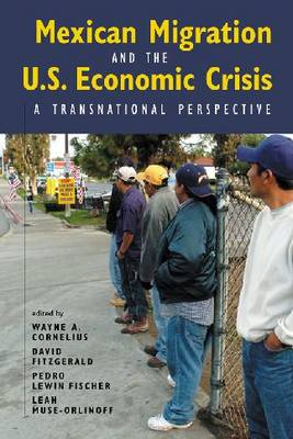 Mexican Migration and the U.S. Economic Crisis: A Transnational Perspective (Paperback)
