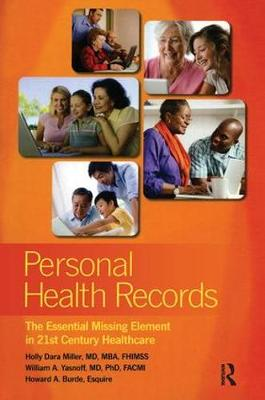 Personal Health Records: The Essential Missing Element in 21st Century Healthcare - HIMSS Book Series (Paperback)