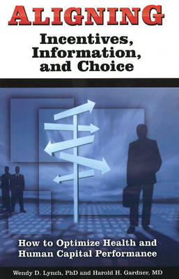 Aligning: Incentives, Information and Choice (Paperback)