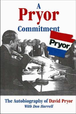 A Pryor Commitment: The Autobiography of David Pryor (Hardback)