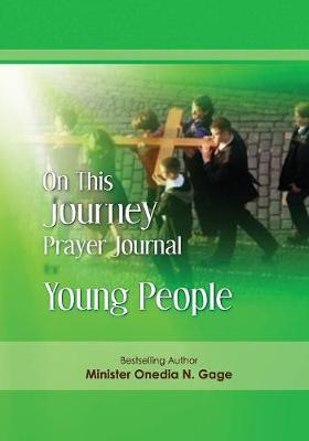 On This Journey Prayer Journal for Young People (Paperback)