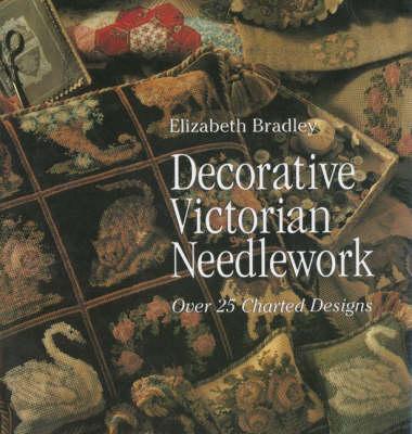 Decorative Victorian Needlework: Over 25 Charted Designs (Hardback)