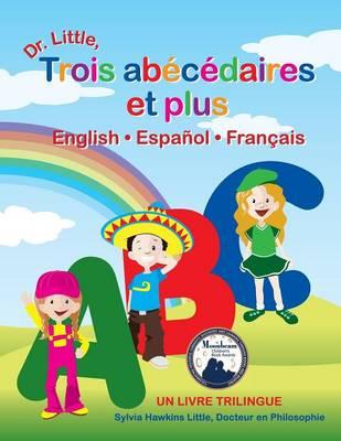 Dr. Little, Trois Abecedaires Et Plus, English * Espanol * Francais (French Edition) (Paperback)