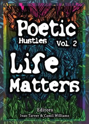 Poetic Hustles: Volume 2, Life Matters (Paperback)
