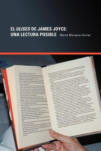 El Ulises De James Joyce: Una Lectura Posible (Paperback)