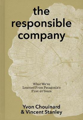 The Responsible Company: What We've Learned from Patagonia's First 40 Years (Paperback)
