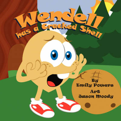 Wendell Has A Cracked Shell (Paperback)