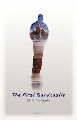 The First Sandcastle: A Novel (Paperback)