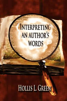 Interpertiing An Author's Words (Paperback)