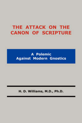 The Attack on the Canon of Scripture (Paperback)