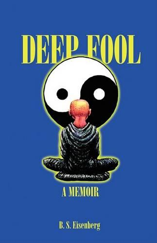 Deep Fool: Summer of Hate, Winter of Love (Paperback)