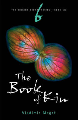 The Book of Kin - Ringing Cedars Series No. 6 (Paperback)
