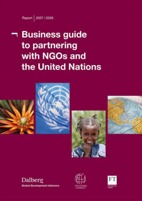 Business Guide to Partnering with NGOs and the United Nations 2007-2008 (Paperback)
