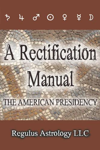 A Rectification Manual: The American Presidency (Paperback)