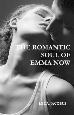 The Romantic Soul of Emma Now (Paperback)