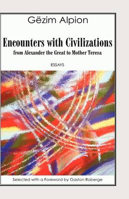 Encounters with Civilizations: from Alexander the Great to Mother Teresa (Hardback)