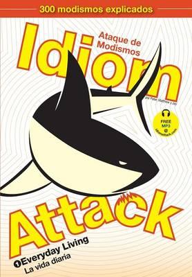 Idiom Attack, Vol. 1: Everyday Living (Spanish Edition) (Paperback)