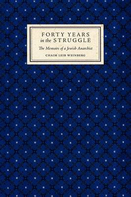 Forty Years in the Struggle: The Memoirs of a Jewish Anarchist (Paperback)