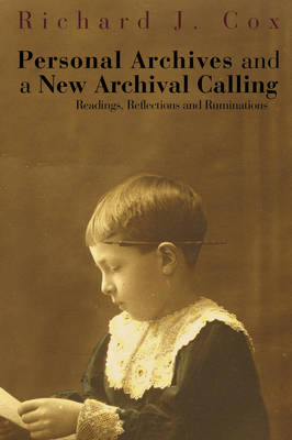 Personal Archives and a New Archival Calling: Readings, Reflections and Ruminations (Paperback)