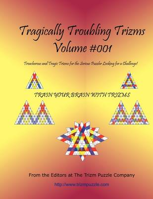 Tragically Troubling Trizms - Volume #001 (Paperback)