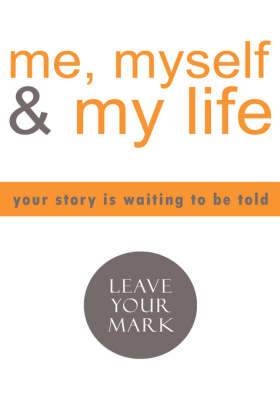 ME, Myself and My Life (Hardback)