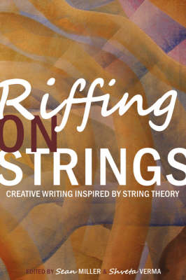 Riffing on Strings: Creative Writing Inspired by String Theory (Paperback)