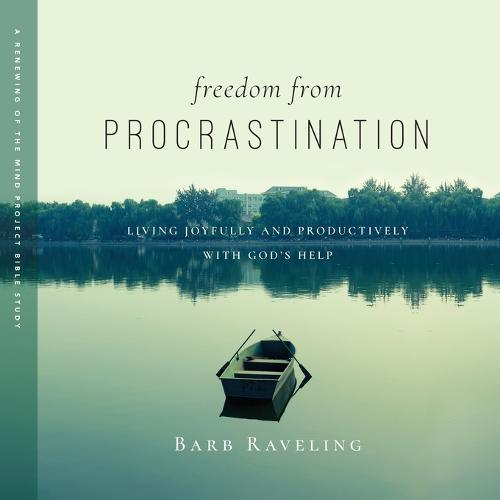 Freedom from Procrastination: Living Joyfully and Productively with God's Help (Paperback)