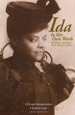 Ida in Her Own Words: The Timeless Writings of Ida B. Wells from 1893 (Paperback)